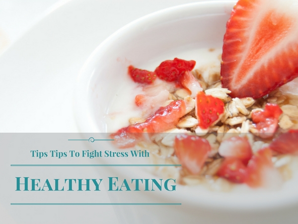 To get the most of your healthy eating and avoid stress, follow these simple tips to fight stress.