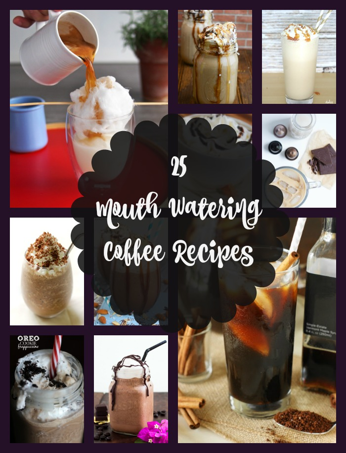 Get Creative With Your Coffee: 25 Mouth Watering Coffee Recipes