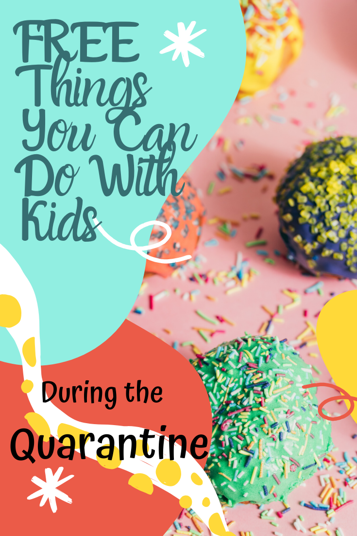 FREE Things You Can Do With Kids During the CoronaVirus Quarantine